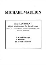 Enchantment: Three Meditations for Two Pianos
